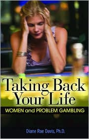 Taking Back Your Life Gambling Addiction Self Help Book